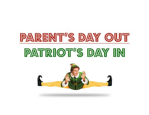 Parents Day Out and Patriots Day In