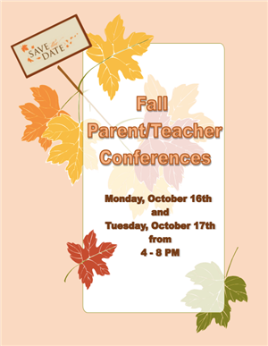 Parent Teacher conferences October 16th and 17th